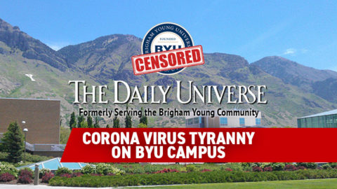 BYU Censorship? Corona Virus Tyranny on Campus